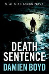 Death Sentence DI Nick Dixon Crime Books in Order