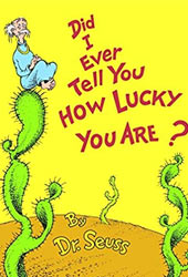 Did I Ever Tell You How Lucky You Are Dr Seuss Books In Order
