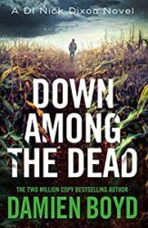 Down Among the Dead DI Nick Dixon Crime Books in Order