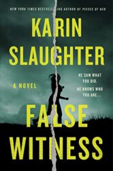 False Witness - Karin Slaughter books in order