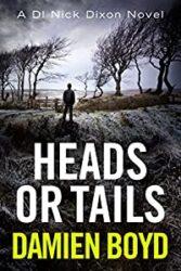 Heads or Tails DI Nick Dixon Crime Books in Order