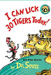 I Can Lick 30 Tigers Today Dr Seuss Books In Order