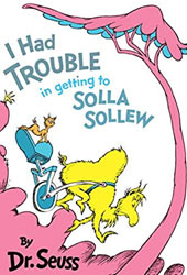 I Had Trouble In Getting To Solla Sollew Dr Seuss Books In Order