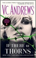 If There Be Thorns - The Dollanganger series books in order by VC Andrews