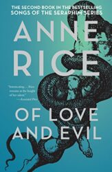 Of Love and Evil The Songs of the Seraphim Book Two - Anne Rice Books in Order