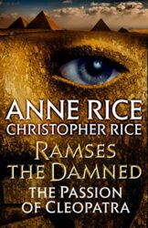 Ramses the Damned The Passion of Cleopatra - Anne Rice Books in Order