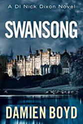 Swansong DI Nick Dixon Crime Books in Order