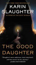 The Good Daughter - Karin Slaughter books in order