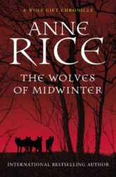 The Wolves of Midwinter The Wolf Gift Chronicles Book 2 - Anne Rice Books in Order