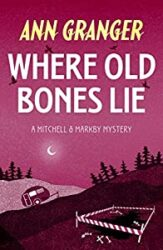 Where Old Bones Lie Mitchell and Markby Books in Order