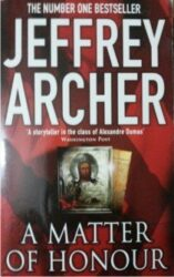 A Matter of Honour - Jeffrey Archer Books in Order