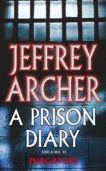 A Prison Diary Volume II Purgatory - Jeffrey Archer Books in Order