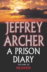A Prison Diary Volume III Heaven - Jeffrey Archer Books in Order