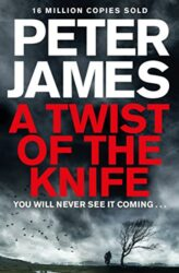 A Twist of the Knife Peter James Books in Order