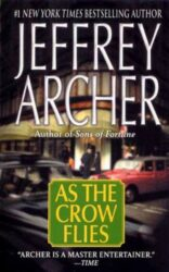 As the Crow Flies - Jeffrey Archer Books in Order