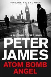 Atom Bomb Angel Peter James Books in Order