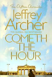 Cometh the Hour - The Clifton Chronicles series - Jeffrey Archer Books in Order