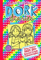Dork Diaries 12 Tales from a Not-So-Secret Crush Catastrophe - Dork Diaries books in order by Rachel Renée Russell
