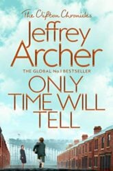 Only Time Will Tell - The Clifton Chronicles series - Jeffrey Archer Books in Order
