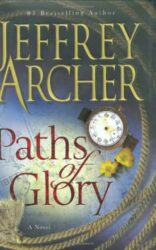 Paths of Glory - Jeffrey Archer Books in Order