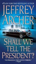 Shall We Tell the President - Kane and Abel series - Jeffrey Archer Books in Order