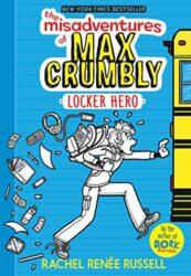 The Misadventures of Max Crumbly 1 Locker Hero - Dork Diaries books in order by Rachel Renée Russell
