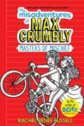 The Misadventures of Max Crumbly 3 Masters of Mischief - Dork Diaries books in order by Rachel Renée Russell
