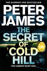 The Secret of Cold Hill Peter James Books in Order