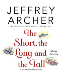 The Short the Long and the Tall - Jeffrey Archer Books in Order
