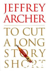 To Cut a Long Story Short - Jeffrey Archer Books in Order