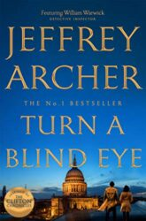 Turn a Blind Eye - William Warwick Novels - Jeffrey Archer Books in Order