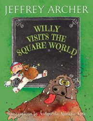 Willy Visits the Square World - Jeffrey Archer Books in Order